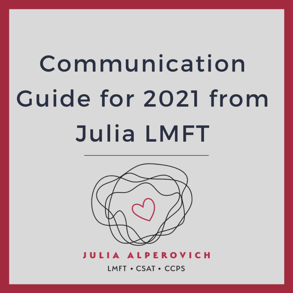 Communication Guide for 2021 from Julia LMFT Branded Social Tile